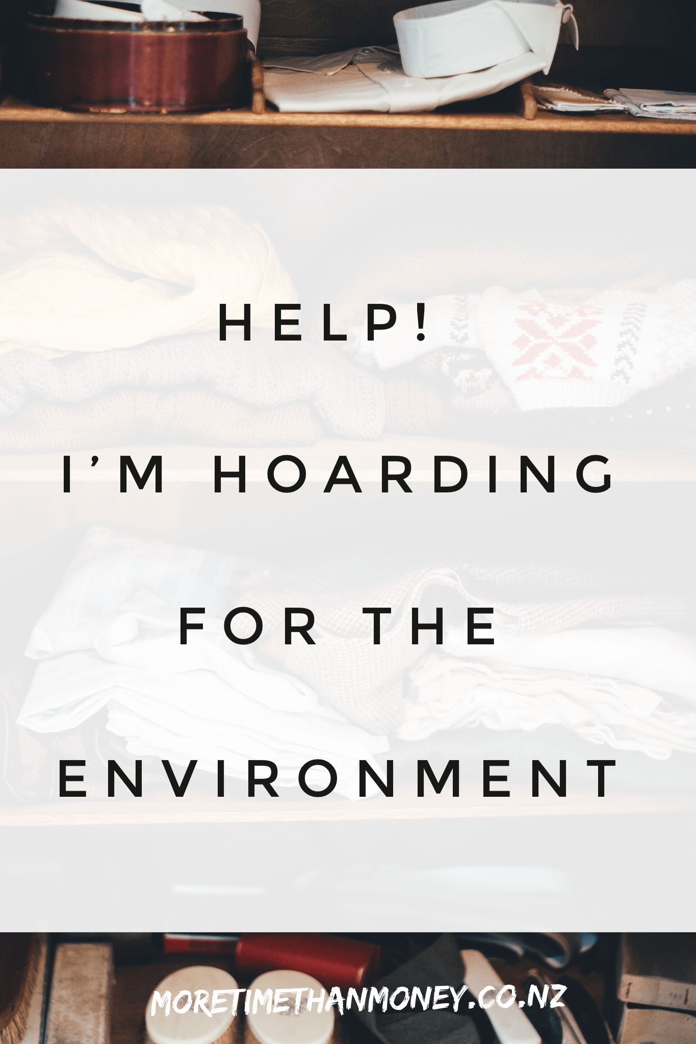 Help! I'm hoarding for the environment #minimalism #decluttering #zerowaste
